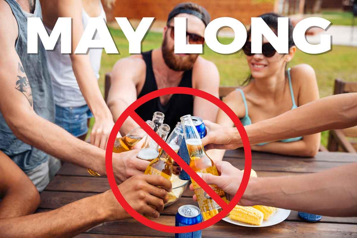 May Long Weekend – Alcohol Ban